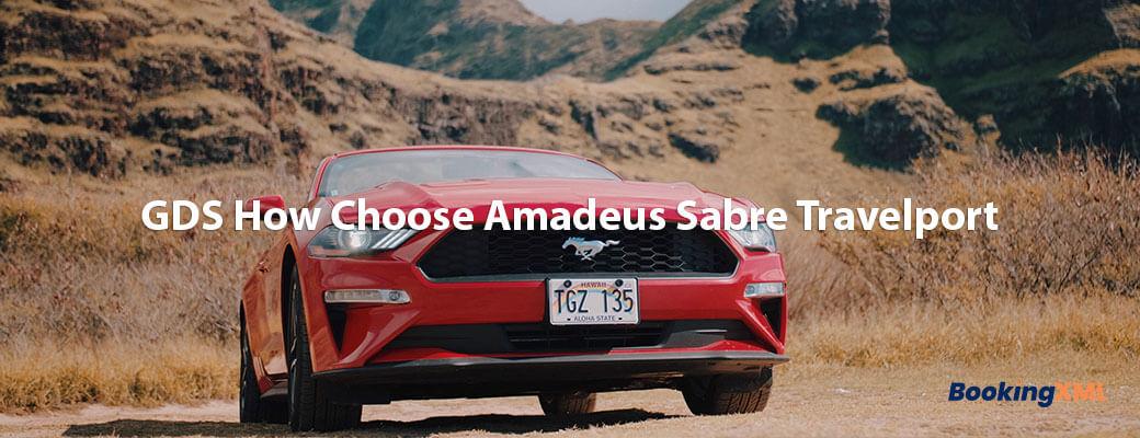 gds-how-choose-amadeus-sabre-travelport